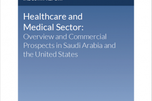 Healthcare and Medical Sector: Overview and Commercial Prospects in Saudi Arabia and the United States